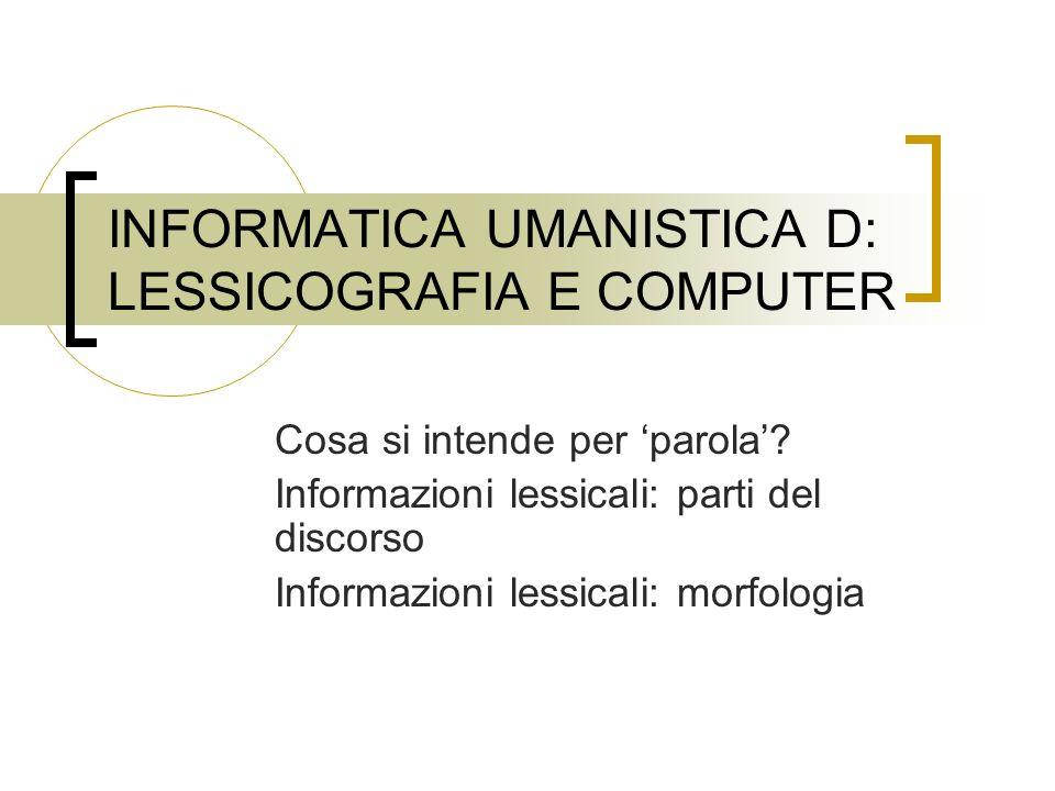 INFORMATICA UMANISTICA D: LESSICOGRAFIA E COMPUTER