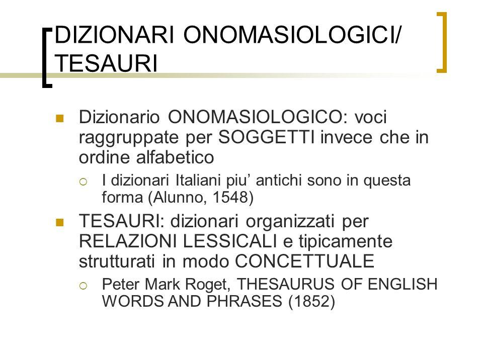 DIZIONARI ONOMASIOLOGICI/ TESAURI
