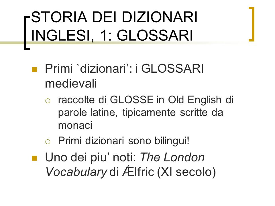STORIA DEI DIZIONARI INGLESI, 1: GLOSSARI