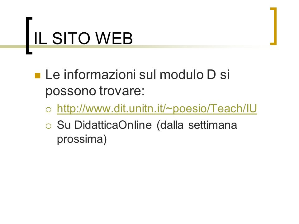 IL SITO WEB Le informazioni sul modulo D si possono trovare: