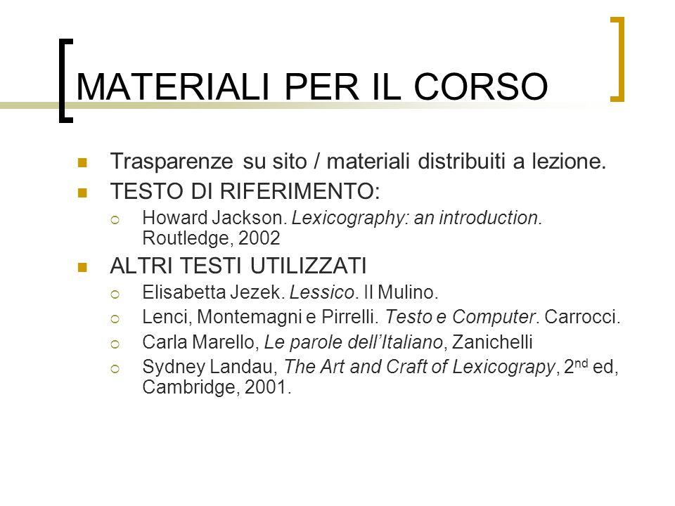 MATERIALI PER IL CORSO Trasparenze su sito / materiali distribuiti a lezione. TESTO DI RIFERIMENTO: