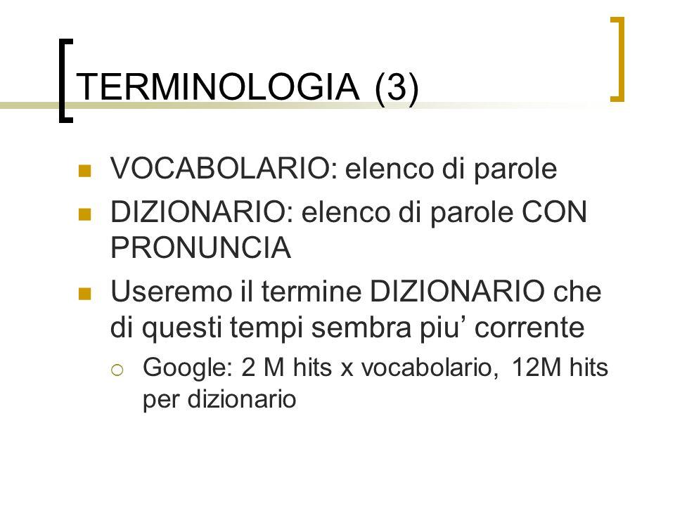 TERMINOLOGIA (3) VOCABOLARIO: elenco di parole