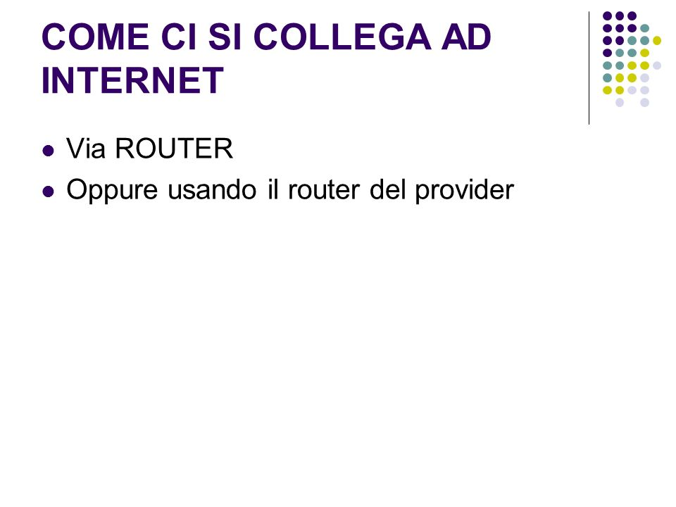 COME CI SI COLLEGA AD INTERNET