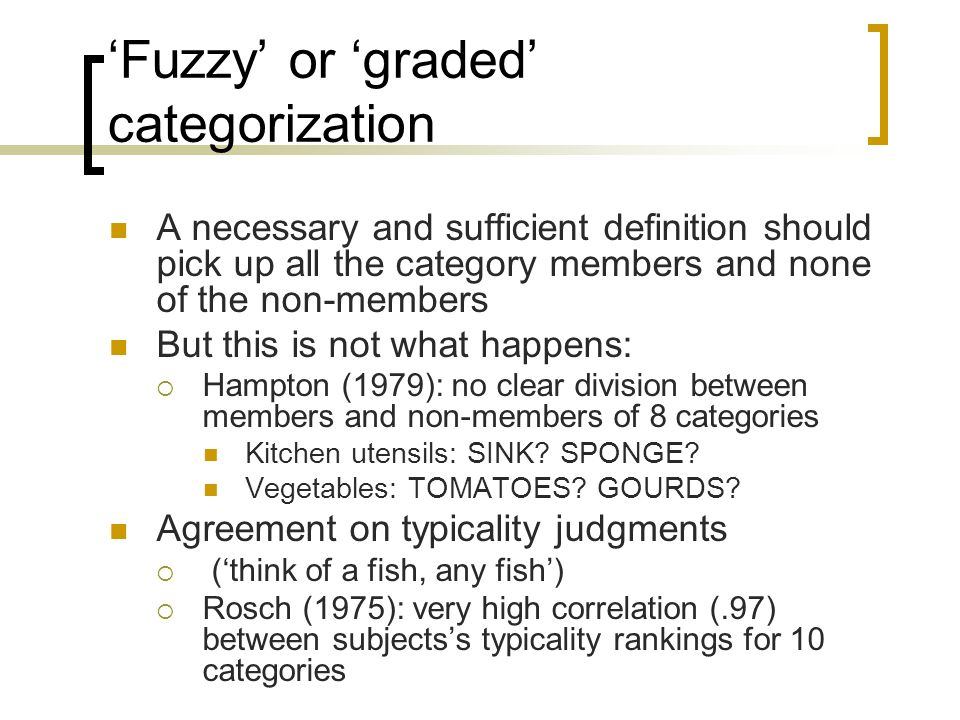 'Fuzzy' or 'graded' categorization