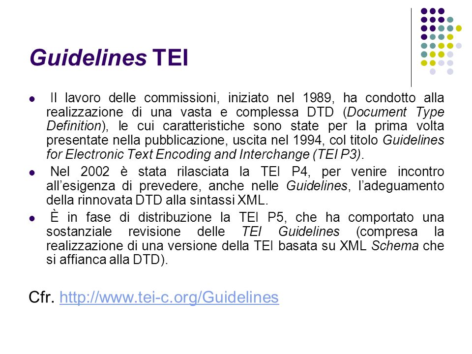 Guidelines TEI Cfr. http://www.tei-c.org/Guidelines