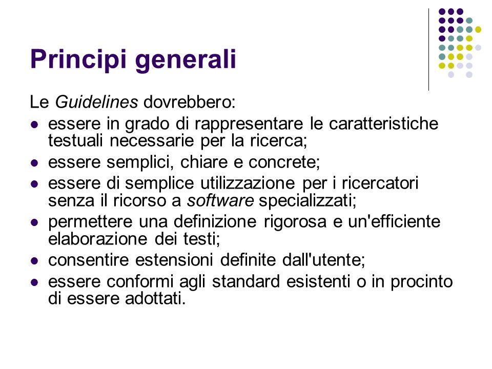 Principi generali Le Guidelines dovrebbero: