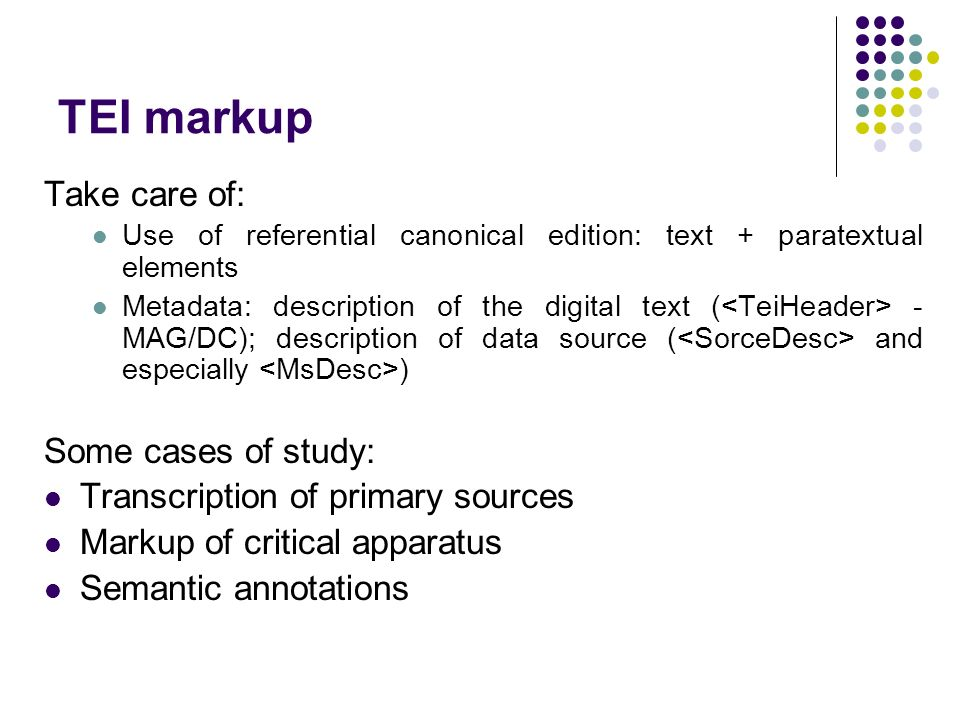 TEI markup Take care of: Some cases of study: