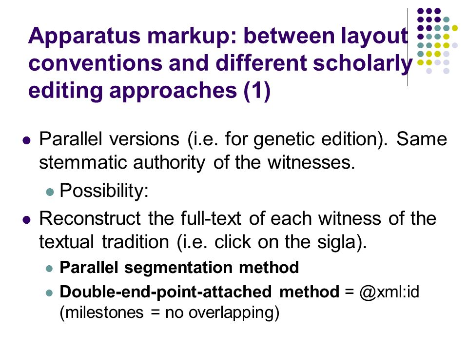 Apparatus markup: between layout conventions and different scholarly editing approaches (1)