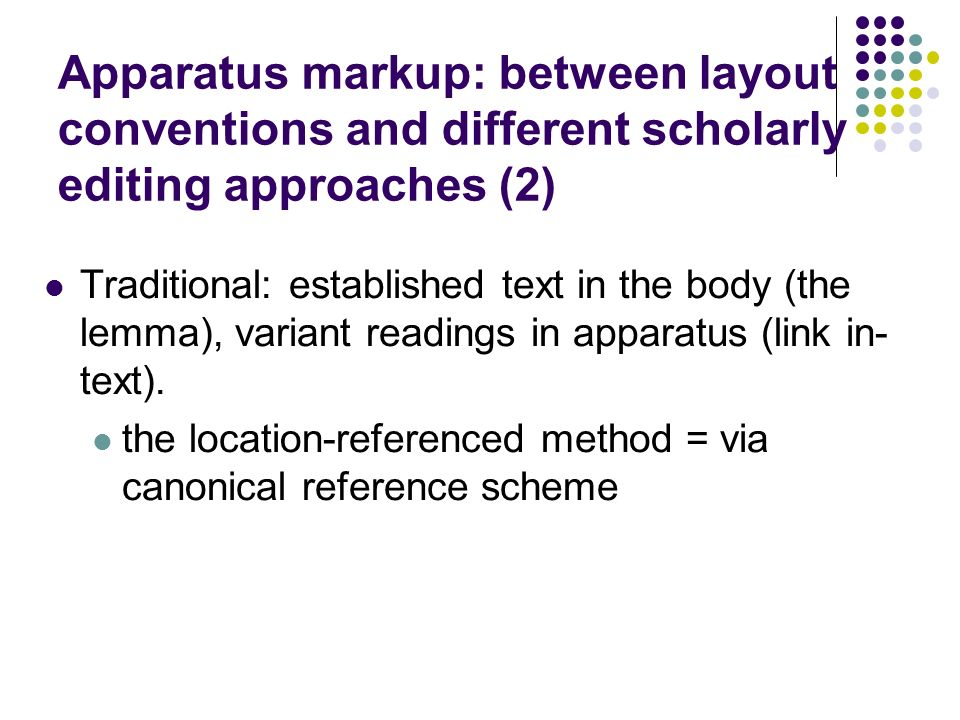 Apparatus markup: between layout conventions and different scholarly editing approaches (2)