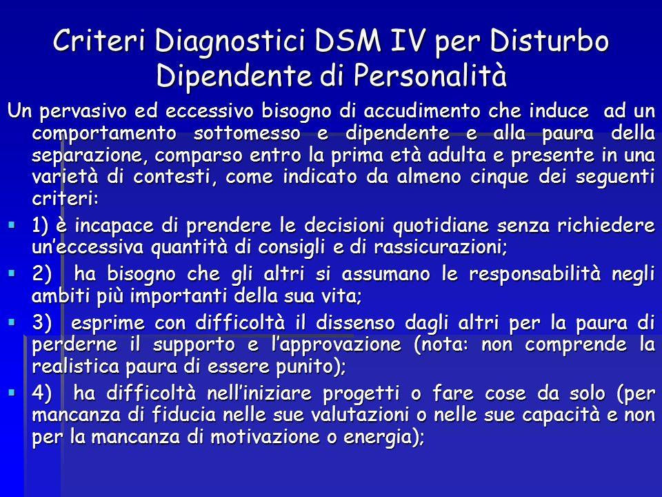 Criteri Diagnostici DSM IV per Disturbo Dipendente di Personalità