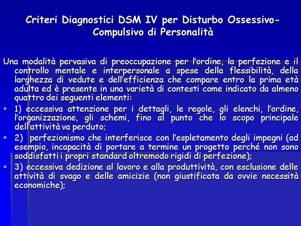 Criteri Diagnostici DSM IV per Disturbo Ossessivo-Compulsivo di Personalità