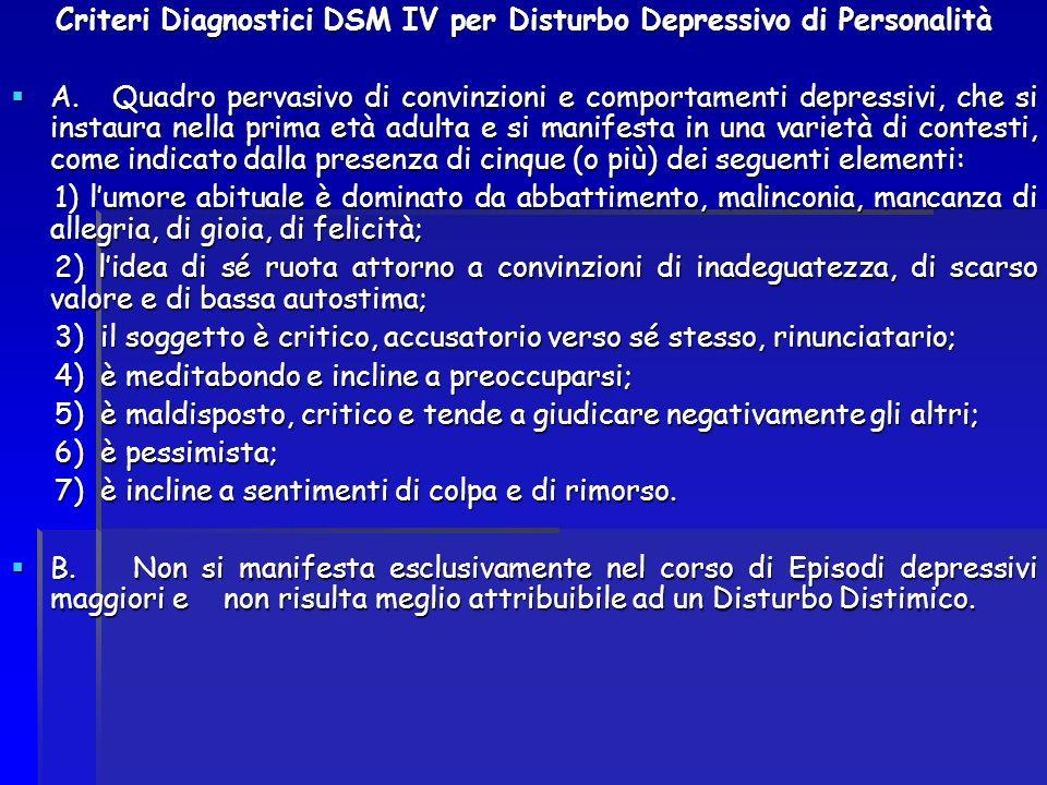 Criteri Diagnostici DSM IV per Disturbo Depressivo di Personalità