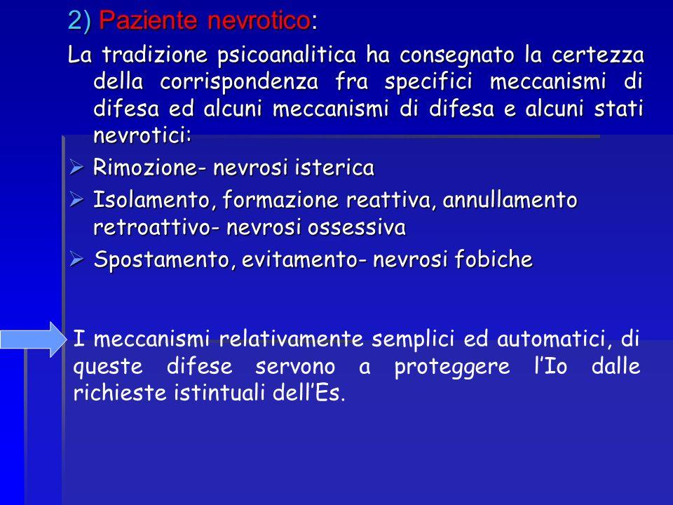 2) Paziente nevrotico: