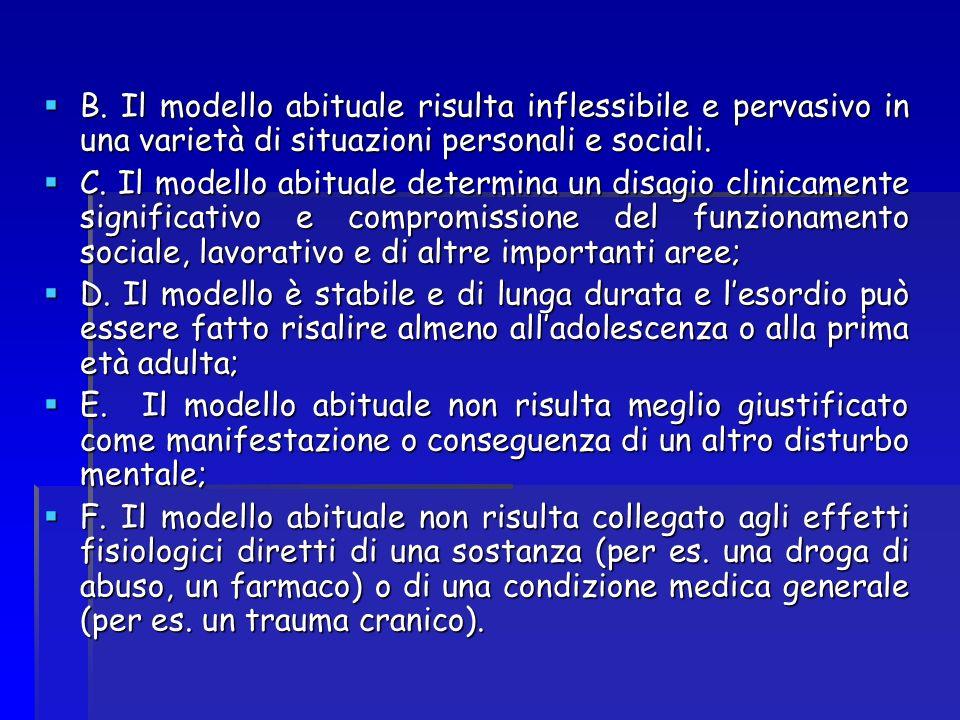 B. Il modello abituale risulta inflessibile e pervasivo in una varietà di situazioni personali e sociali.