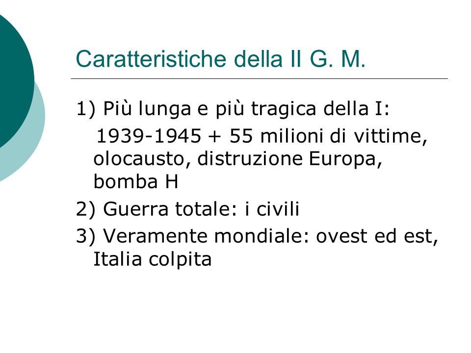 Caratteristiche della II G. M.
