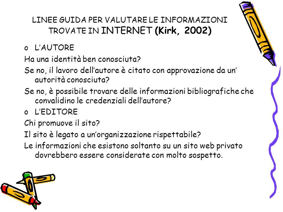 LINEE GUIDA PER VALUTARE LE INFORMAZIONI TROVATE IN INTERNET (Kirk, 2002)