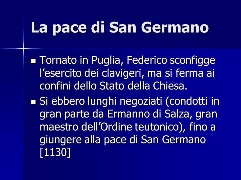 La pace di San GermanoTornato in Puglia, Federico sconfigge l'esercito dei clavigeri, ma si ferma ai confini dello Stato della Chiesa.