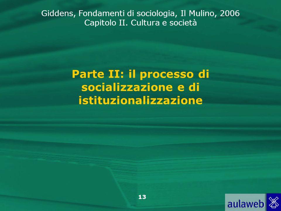 Parte II: il processo di socializzazione e di istituzionalizzazione