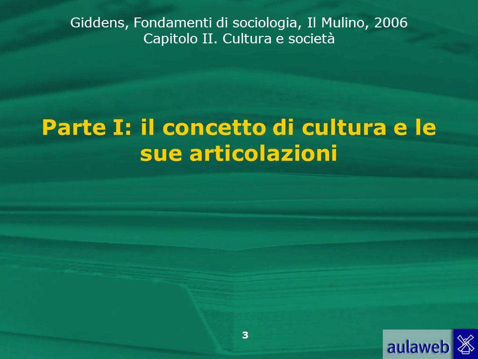Parte I: il concetto di cultura e le sue articolazioni
