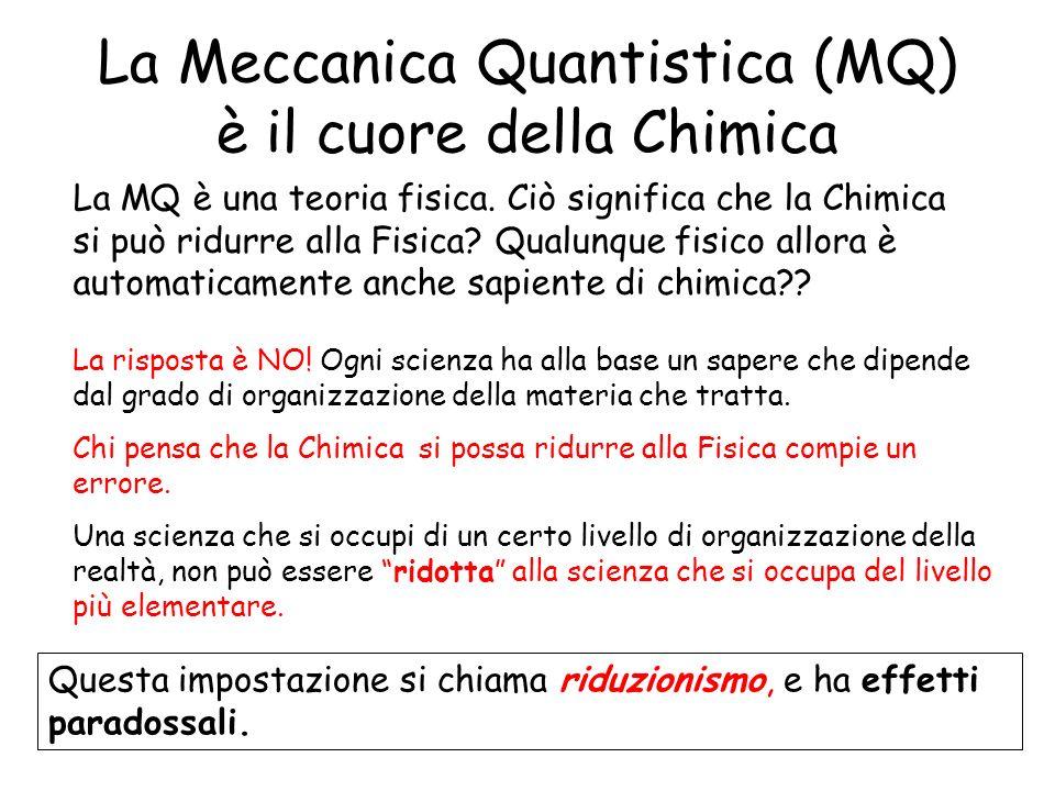 La Meccanica Quantistica (MQ) è il cuore della Chimica