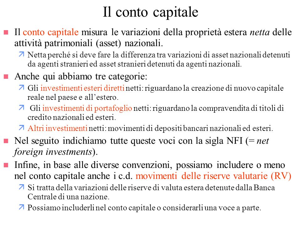 Il conto capitaleIl conto capitale misura le variazioni della proprietà estera netta delle attività patrimoniali (asset) nazionali.