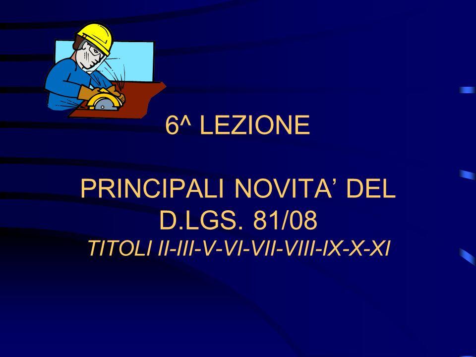 6^ LEZIONE PRINCIPALI NOVITA' DEL D. LGS