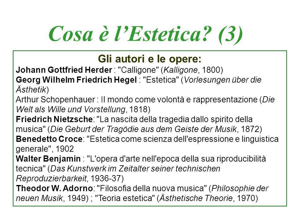 Cosa è l'Estetica (3) Gli autori e le opere: