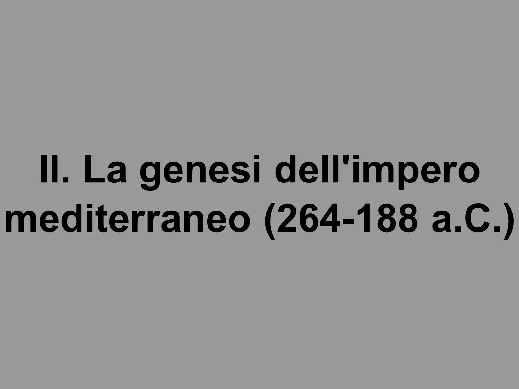 II. La genesi dell impero mediterraneo (264-188 a.C.)