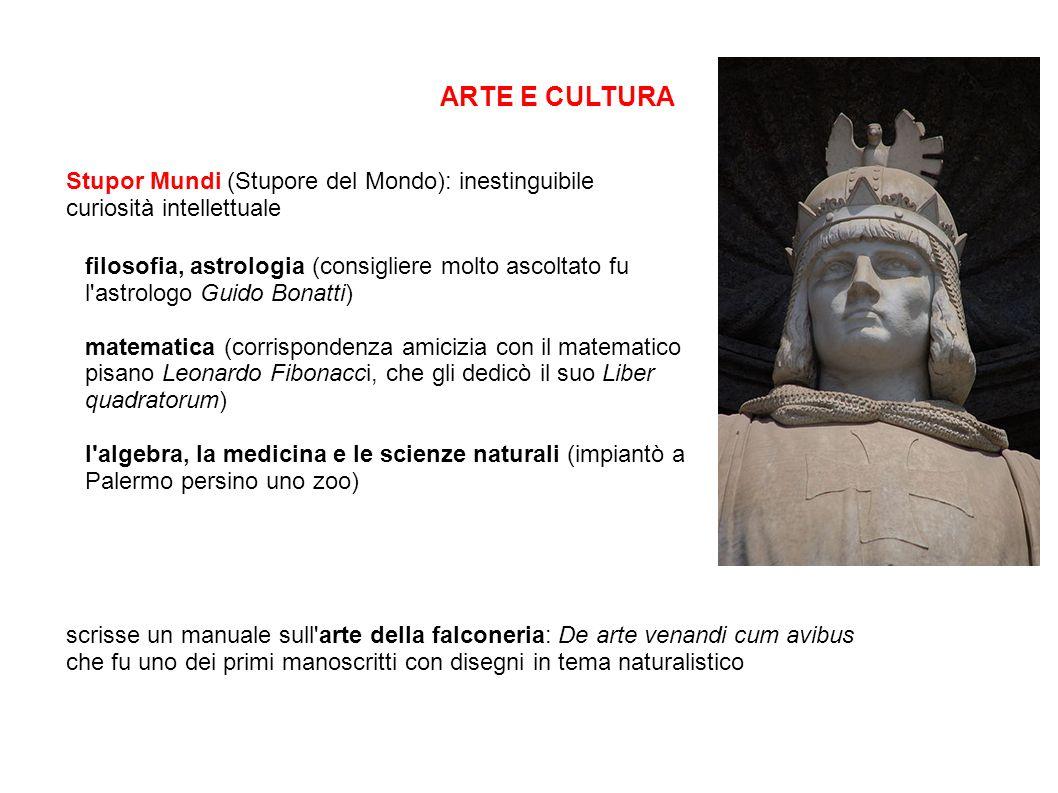 ARTE E CULTURA Stupor Mundi (Stupore del Mondo): inestinguibile curiosità intellettuale.