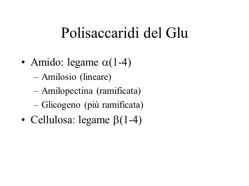 Polisaccaridi del Glu Amido: legame a(1-4) Cellulosa: legame b(1-4)