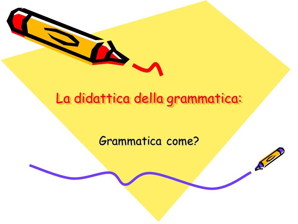 La didattica della grammatica: