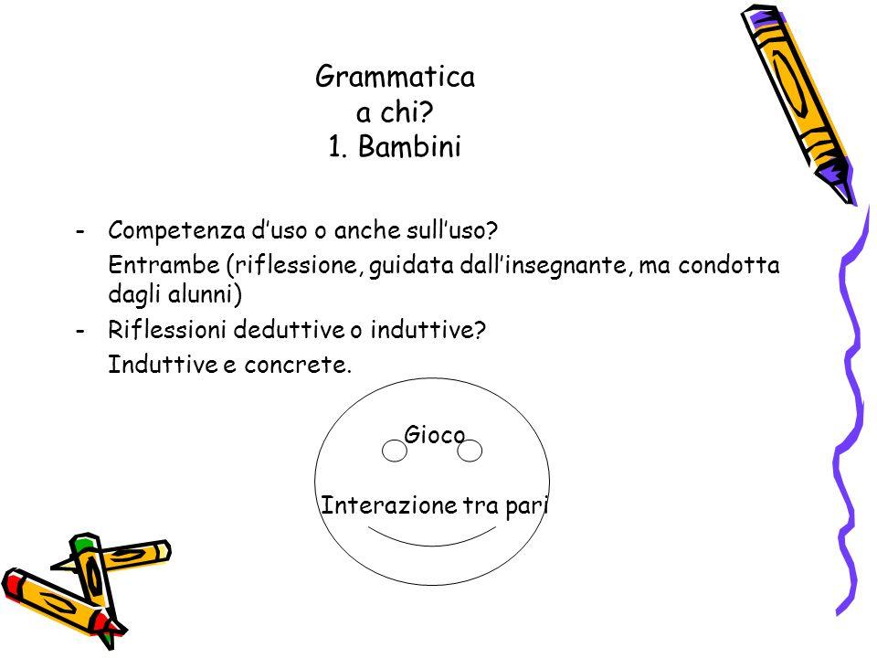 Grammatica a chi 1. Bambini