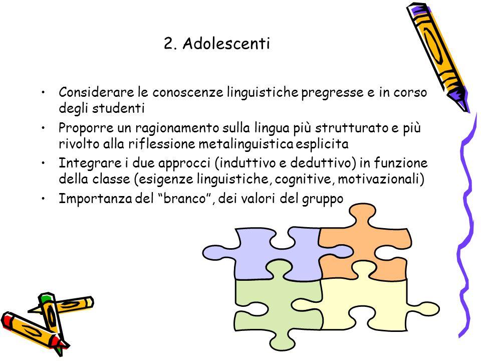 2. Adolescenti Considerare le conoscenze linguistiche pregresse e in corso degli studenti.