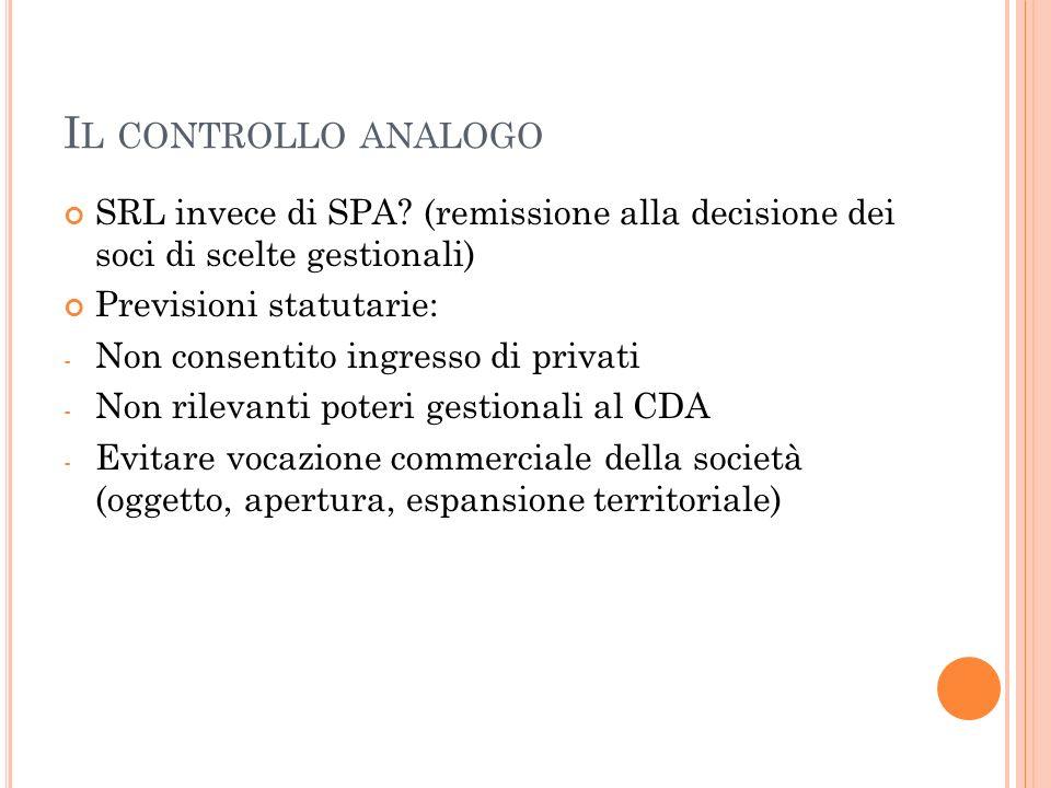 Il controllo analogo SRL invece di SPA (remissione alla decisione dei soci di scelte gestionali) Previsioni statutarie: