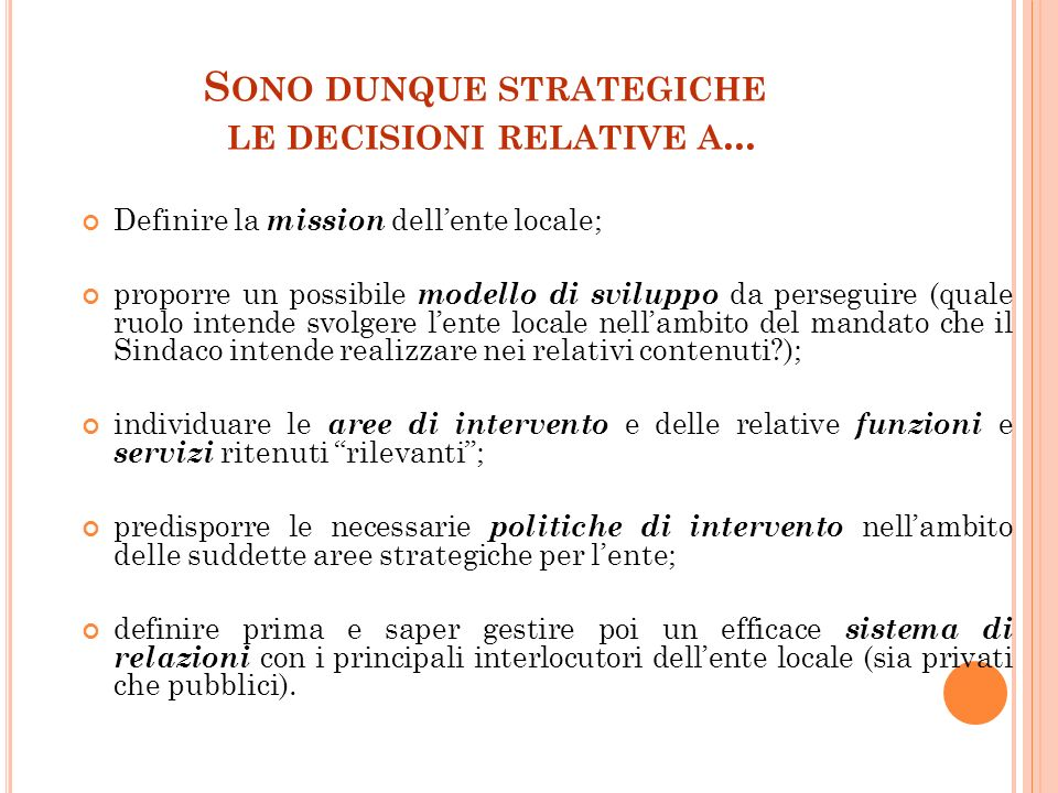 Sono dunque strategiche le decisioni relative a...
