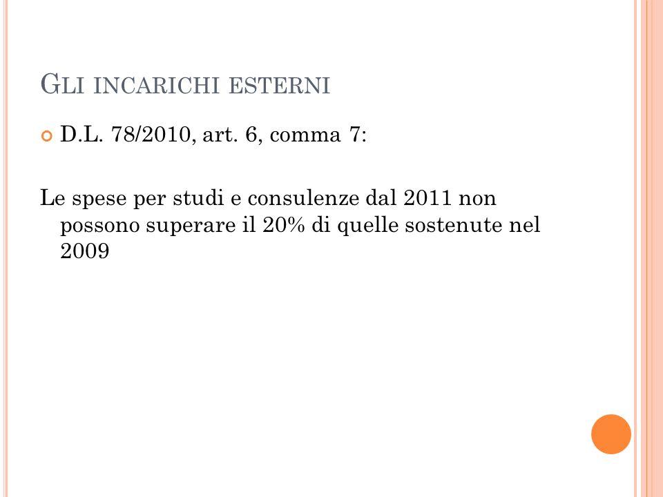 Gli incarichi esterni D.L. 78/2010, art. 6, comma 7: