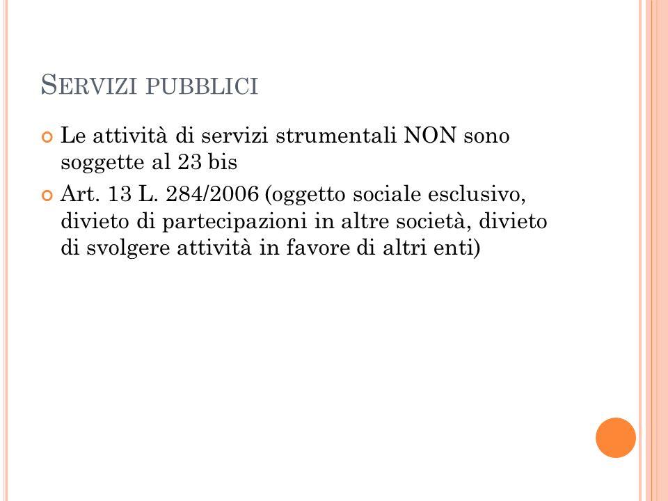 Servizi pubblici Le attività di servizi strumentali NON sono soggette al 23 bis.