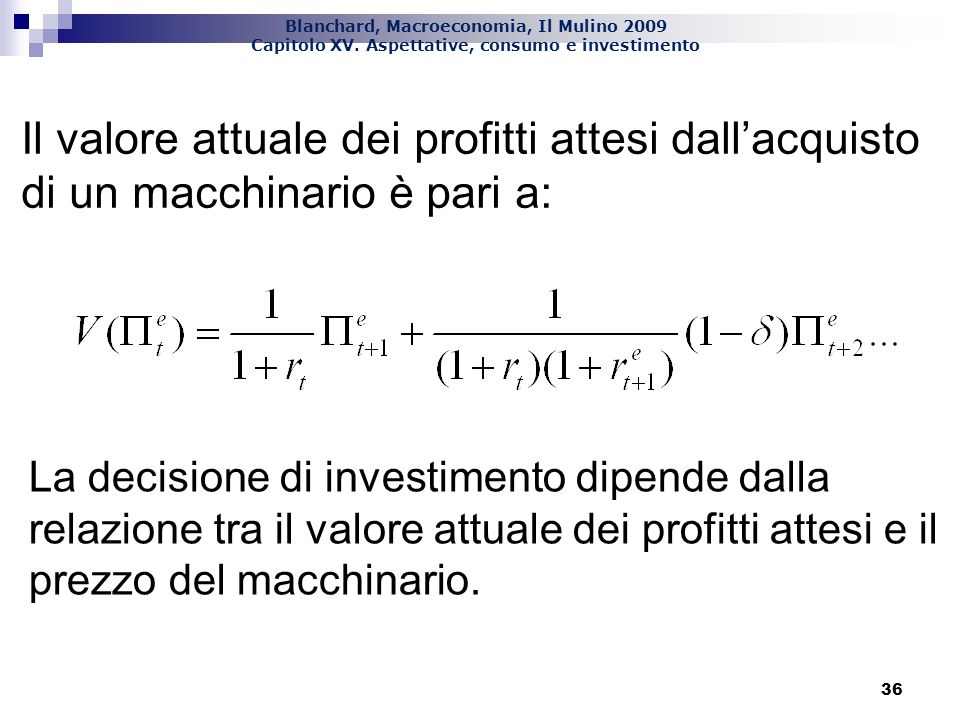 Il valore attuale dei profitti attesi dall'acquisto di un macchinario è pari a: