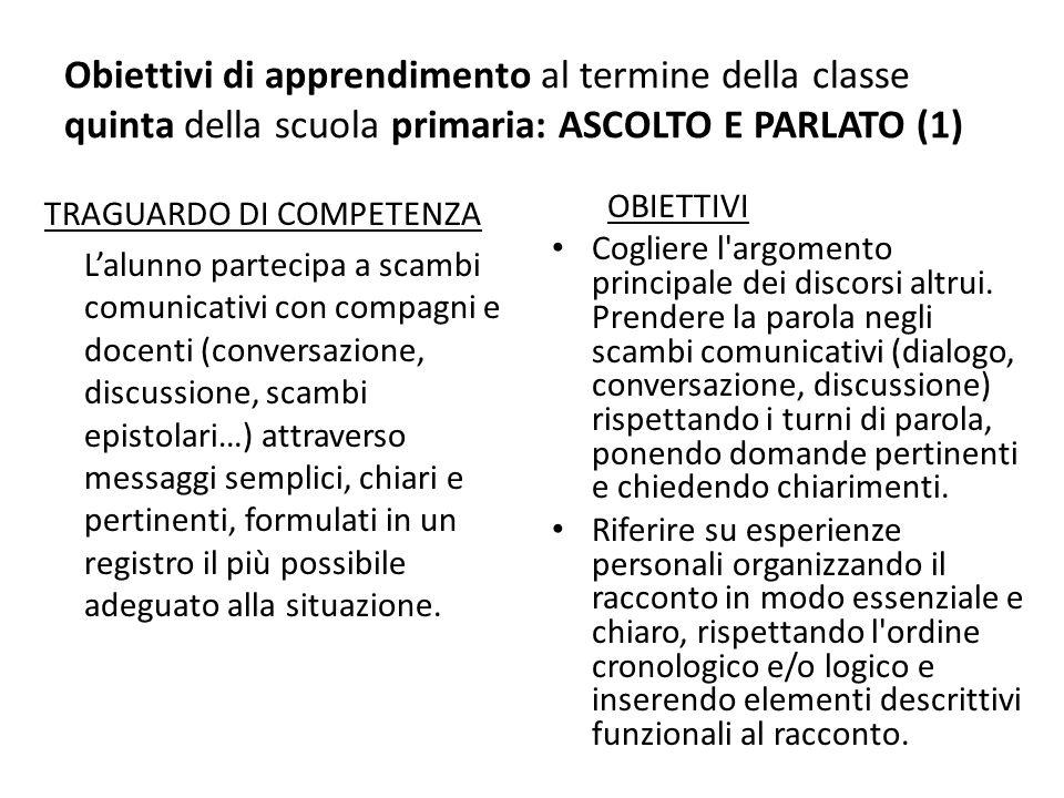 Obiettivi di apprendimento al termine della classe quinta della scuola primaria: ASCOLTO E PARLATO (1)