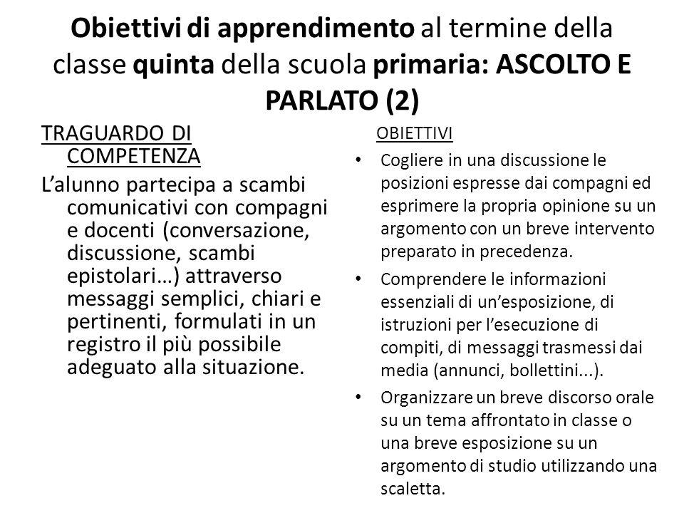 Obiettivi di apprendimento al termine della classe quinta della scuola primaria: ASCOLTO E PARLATO (2)