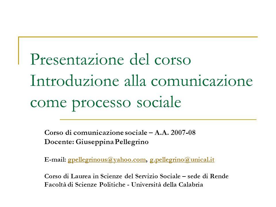Presentazione del corso Introduzione alla comunicazione come processo sociale