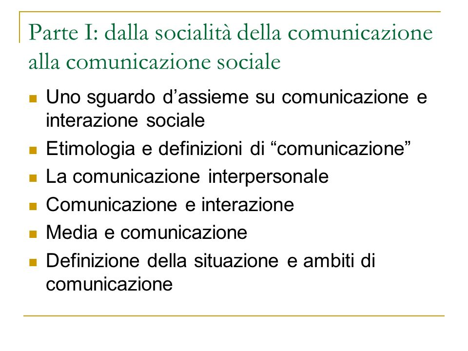 Parte I: dalla socialità della comunicazione alla comunicazione sociale