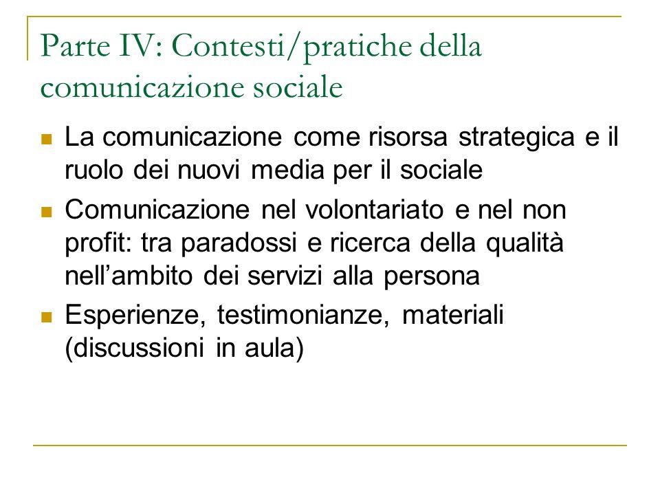 Parte IV: Contesti/pratiche della comunicazione sociale