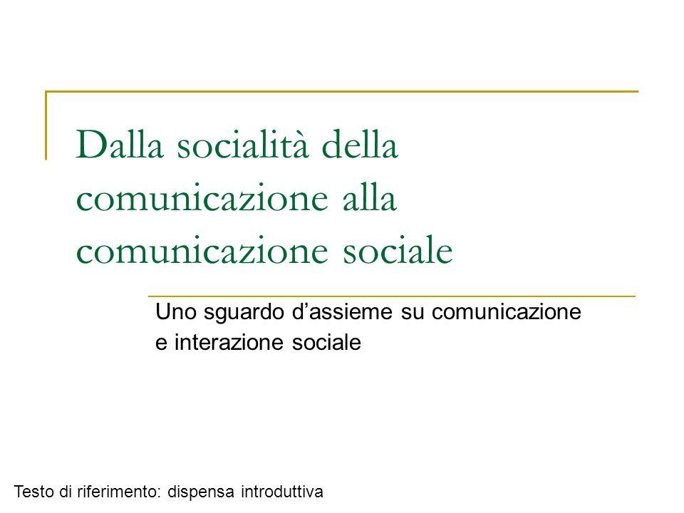 Dalla socialità della comunicazione alla comunicazione sociale