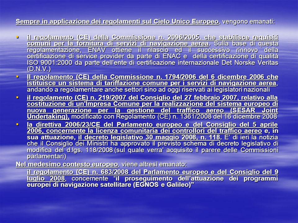 Sempre in applicazione dei regolamenti sul Cielo Unico Europeo, vengono emanati: