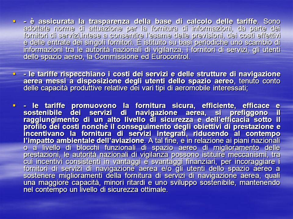 - è assicurata la trasparenza della base di calcolo delle tariffe