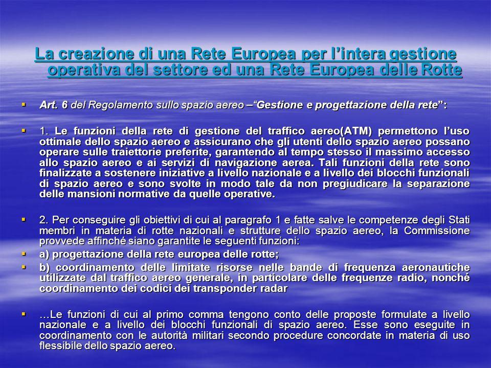 La creazione di una Rete Europea per l'intera gestione operativa del settore ed una Rete Europea delle Rotte