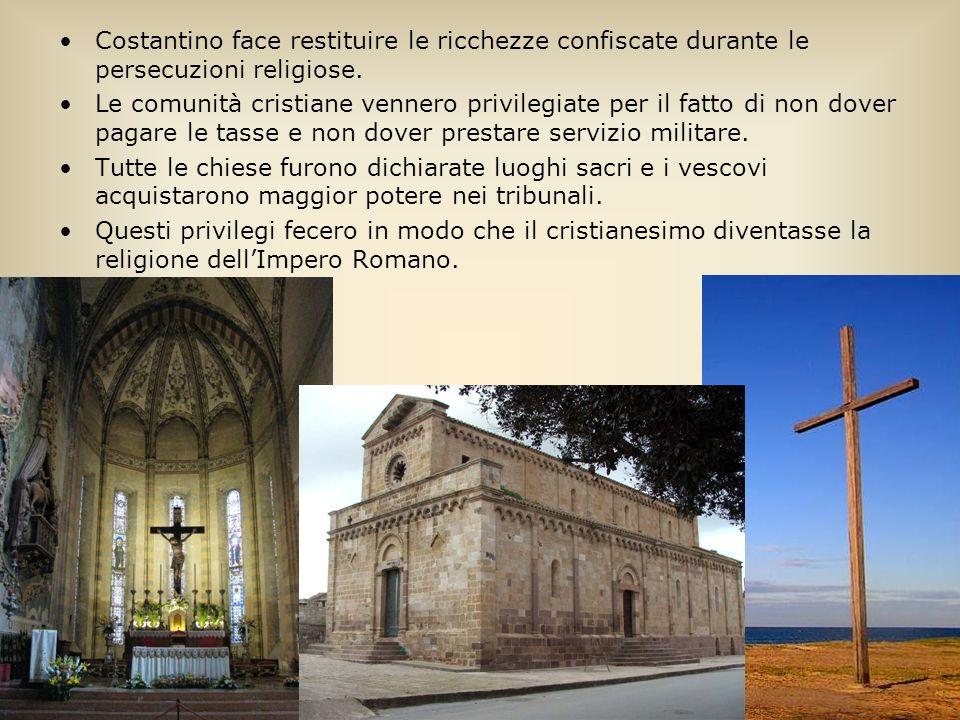 Costantino face restituire le ricchezze confiscate durante le persecuzioni religiose.