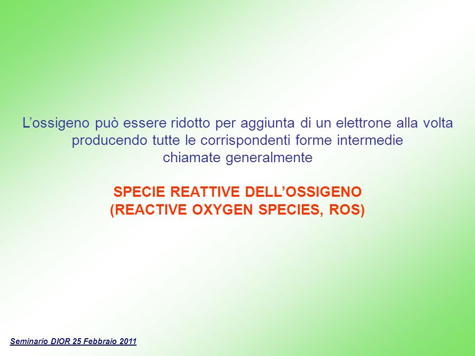 SPECIE REATTIVE DELL'OSSIGENO (REACTIVE OXYGEN SPECIES, ROS)