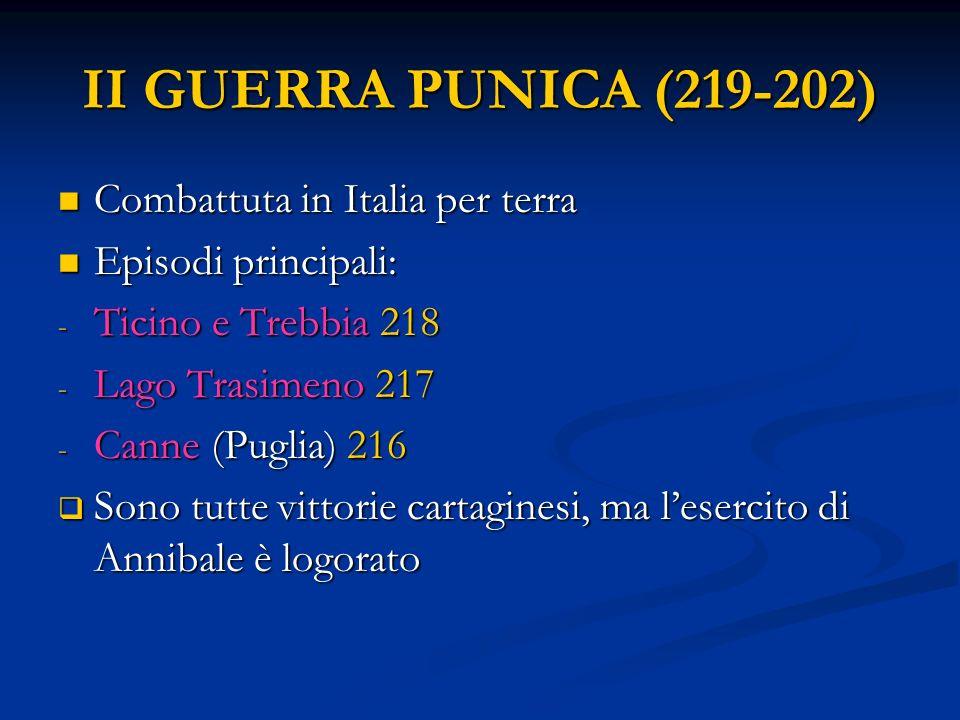 II GUERRA PUNICA (219-202) Combattuta in Italia per terra